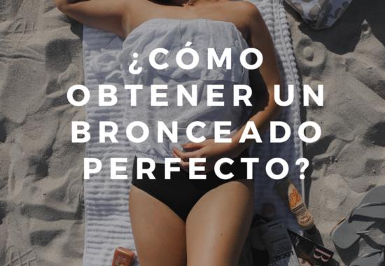 ¿Cómo obtener un bronceado perfecto?