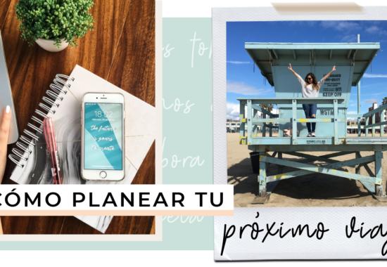 Cómo planear un viaje: boletos, estancia, presupuesto e itinerario